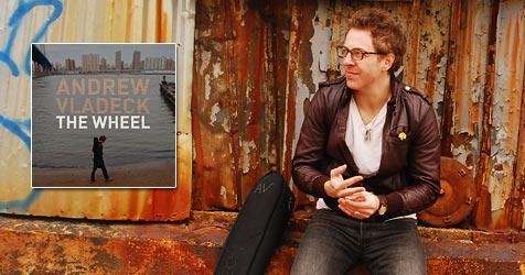 """Zeitlos wie modern: Andrew Vladeck mit """"The Wheel"""""""