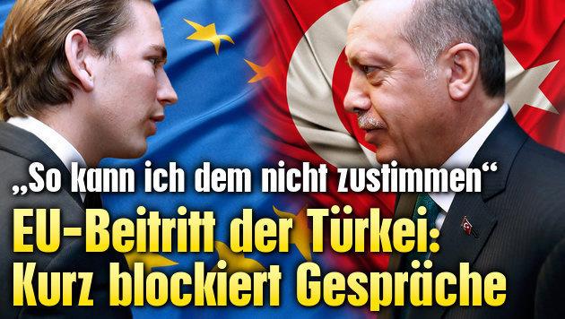 EU-Beitritt der Türkei: Kurz blockiert Gespräche