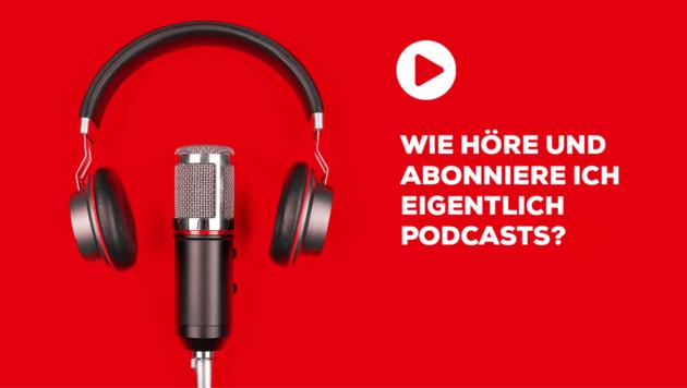 Rund um Podcasts gibt es oft Fragen - wir klären auf! (Bild: Kronen Zeitung)